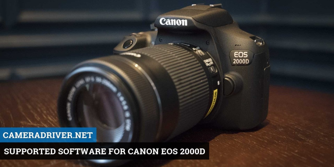 Supported Software for Canon EOS 2000D