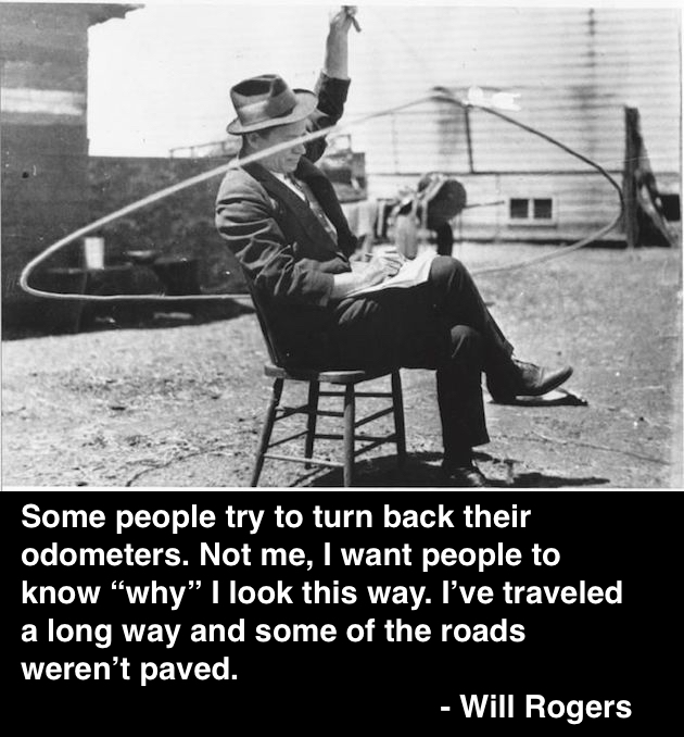 Will Rogers and his famous lasso. Quote why he doesn't want to turn back his odometer. The Cowboy Philosopher. marchmatron.com
