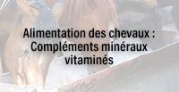 Alimentation des chevaux : Compléments minéraux vitaminés