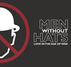 Men Without Hats: Love in the Age of War
