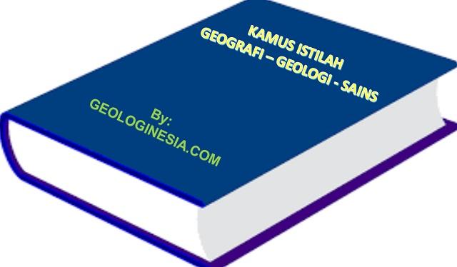 kamus istilah geografi, geologi dan sains