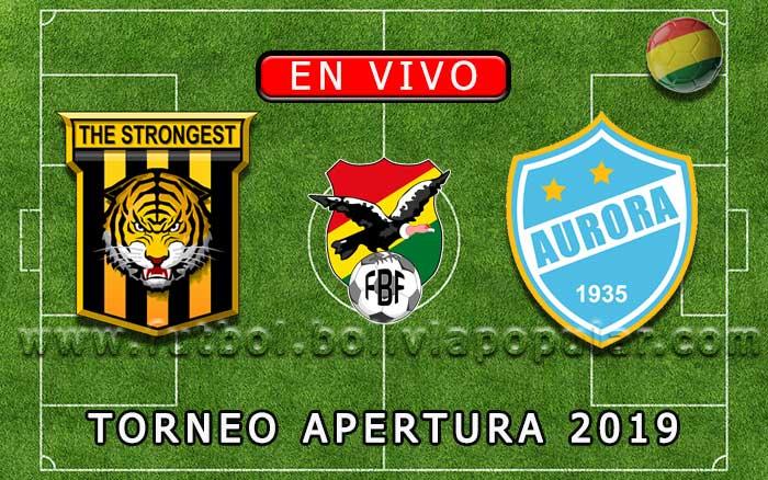 【En Vivo Online】The Strongest vs. Aurora - Torneo Apertura 2019
