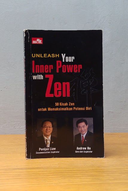 UNLEASH YOUR INNER POWER WITH ZEN, Ponijan Liaw & Andrew Ho