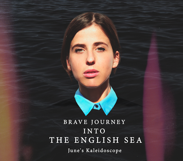 JUNE'S KALEIDOSCOPE - Brave Journey Into The English Sea (Ep) 1