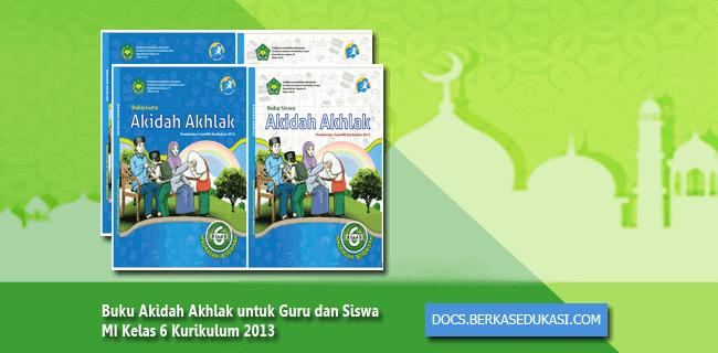 Buku Akidah Akhlak untuk Guru dan Siswa MI Kelas 6 Kurikulum 2013