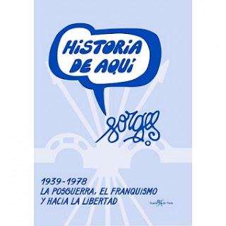 Historia de aquí: 1939-1978: la posguerra, el franquismo y hacia la libertad / Forges.