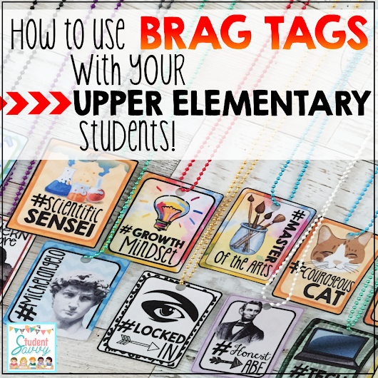 How to Use Brag Tags with UPPER ELEMENTARY Students!
