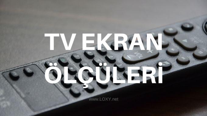 tv ölçüleri 32, 42, 40, 46, 47, 48, 50, 52, 55, 58, 60 inç kaç cm