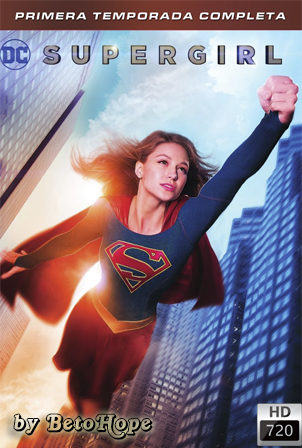 Supergirl Temporada 1 [2015] [720p] [Latino-Ingles] HD 1080P [Google Drive] GloboTV