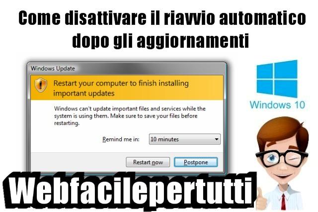Windows 10 | Come disattivare il riavvio automatico dopo gli aggiornamenti