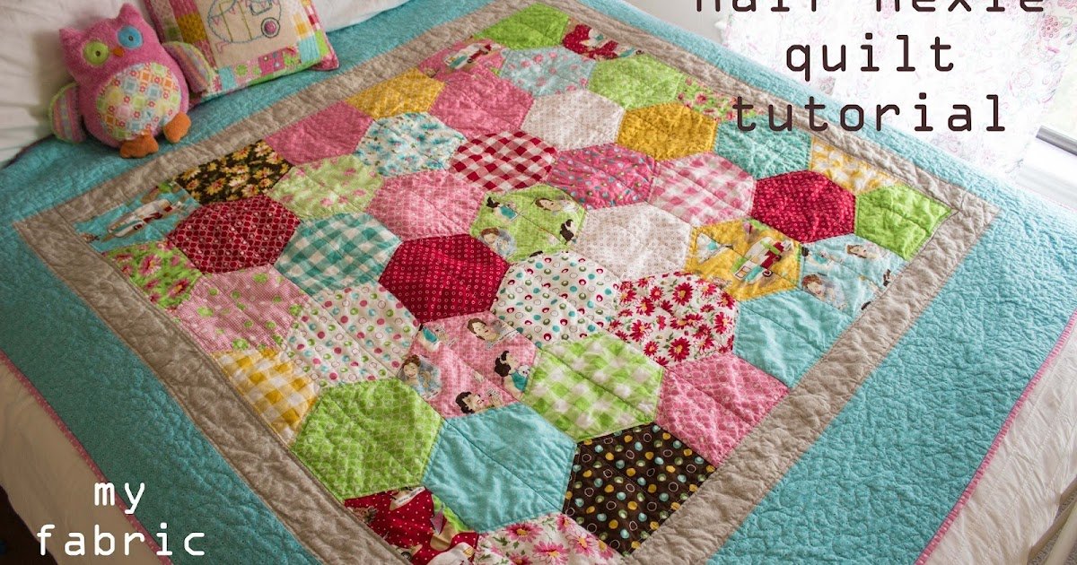 My Fabric Relish Glamping Half Hexie Quilt Tutorial