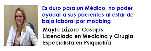 Es duro para un Médico, no poder ayudar a sus pacientes al estar de baja laboral por mobbing