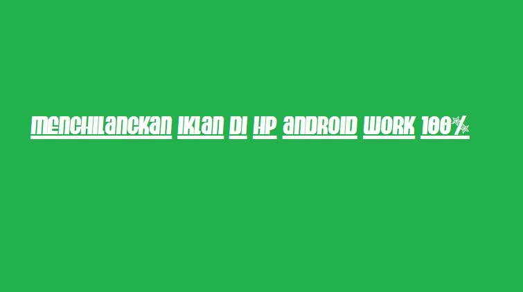 cara menghilangkan iklan di hp android dengan aplikasi tanpa root