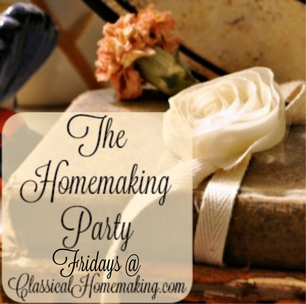 The Homemaking Party has Moved to Fridays!