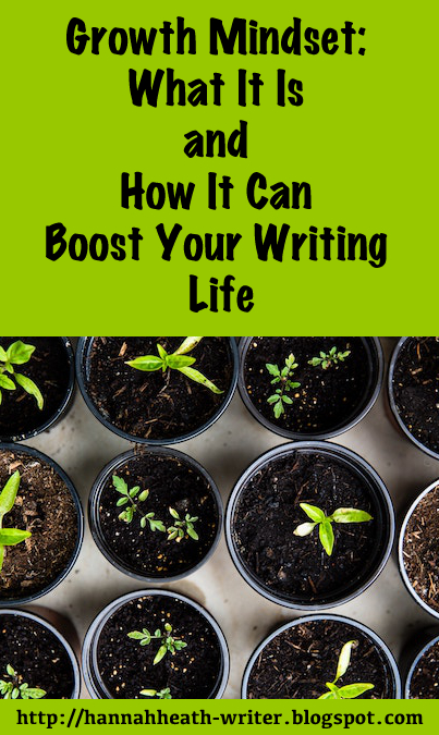 Growth Mindset: What It Is and How It Can Boost Your Writing Life