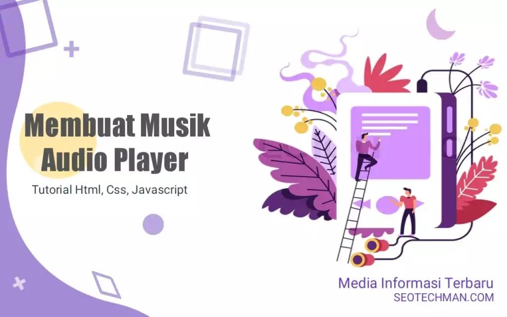 Membuat Musik Audio Player dengan Html, Css, dan Javascript