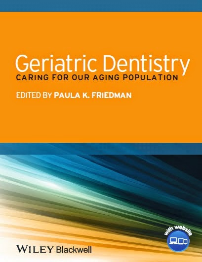 Geriatric Dentistry....Caring for Our Aging Population - Paula K. Friedman