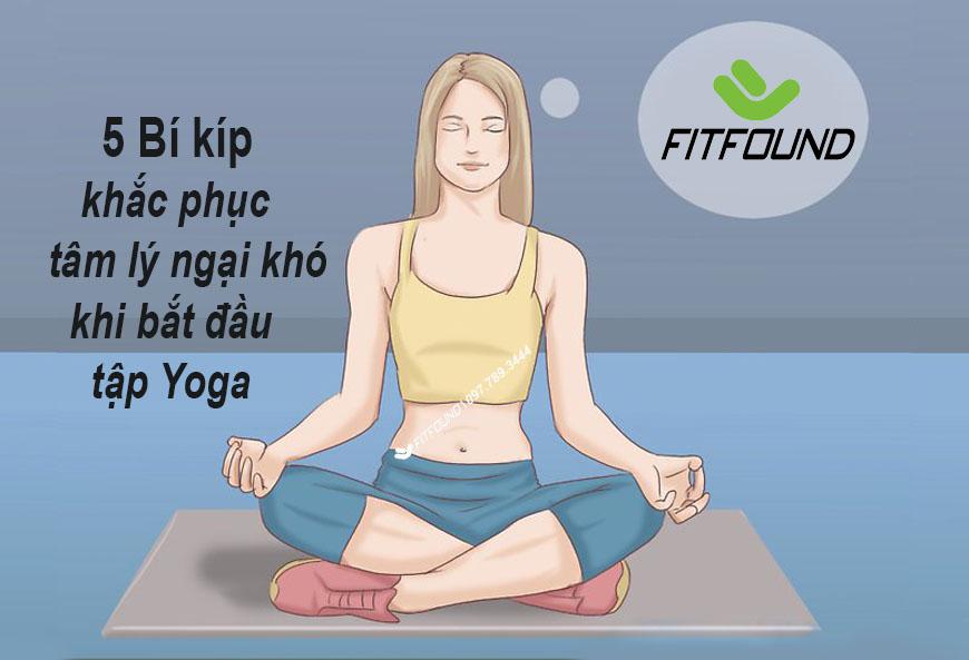 bo-tui-5-bi-kip-cho-cac-nang-khac-phuc-tam-ly-ngai-kho-khi-bat-dau-tap-yoga
