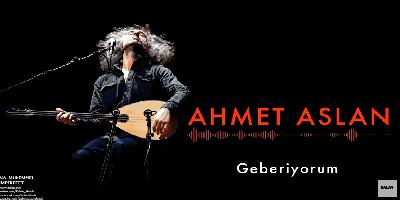 Ahmet Aslan Geberiyorum Şarkı Sözü