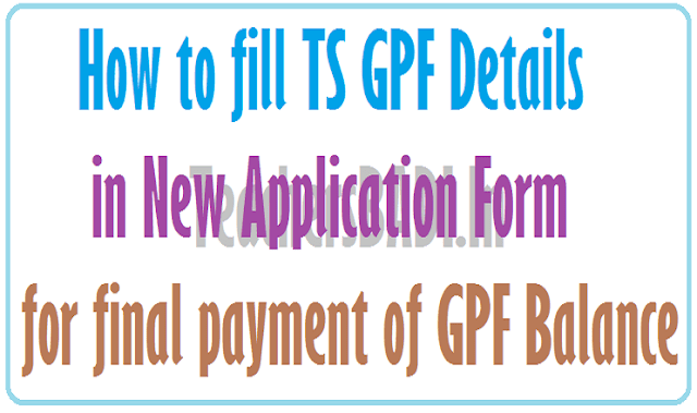 TS GPF Details,New application form, final payment of GPF Balance