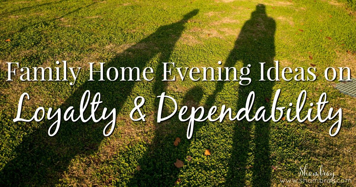 Shambray family home evening ideas on loyalty dependability for Idea door family home evening
