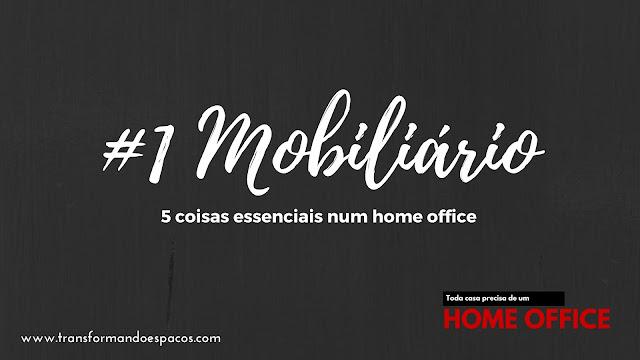 5 coisas essenciais num home office # 1 mobiliário