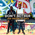"JOH MAKINI Ft. AKA - ""DON'T BOTHER"". (Download mp3)"