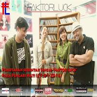 Lirik Lagu Faktor Luck Para Pencari Hati