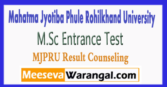 MJPRU Mahatma Jyotiba Phule Rohilkhand University Entrance Test Results Counseling 2018