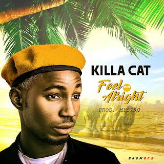 MUSIC: Killa Cat - Feel Alright