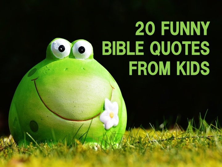 20 Funny Bible Quotes from Kids ~ RELEVANT CHILDREN\'S MINISTRY