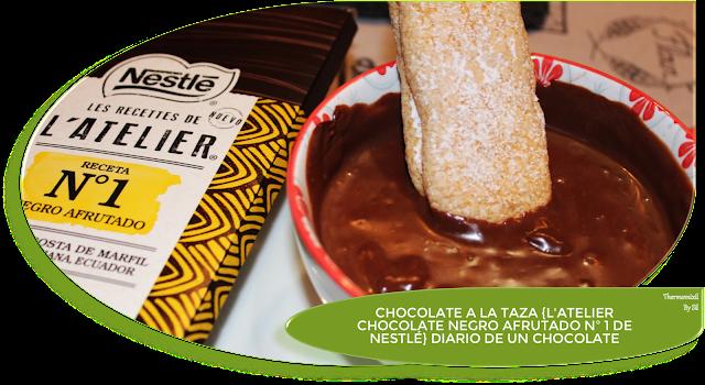 CHOCOLATE A LA TAZA {L'ATELIER CHOCOLATE NEGRO AFRUTADO Nº 1 DE NESTLÉ} DIARIO DE UN CHOCOLATE