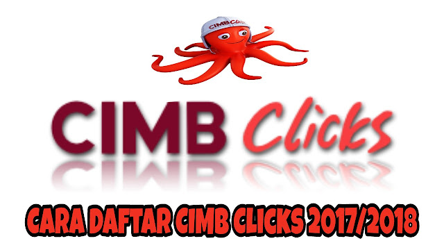 Cara Daftar CIMB Clicks 2017/2018