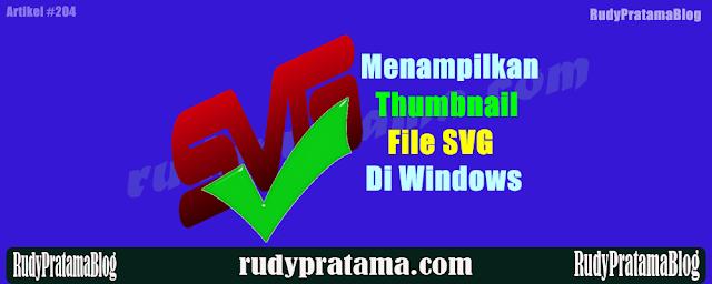 Cara Menampilkan Thumbnail File SVG di Windows