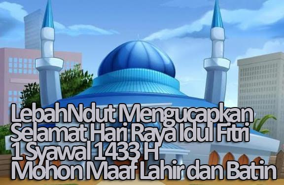 Ucapan Idul Fitri 1433 H Selamat Lebaran 2012