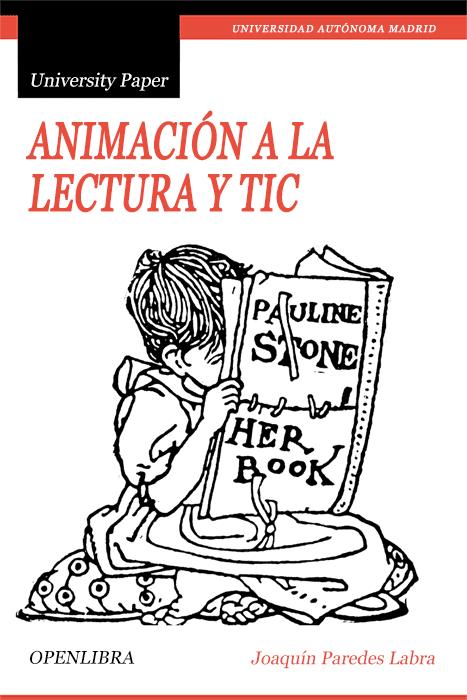 Animación a la lectura y TIC: Creando situaciones y espacios – Joaquín Paredes Labra