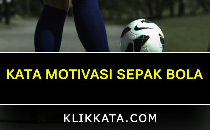 Kata Bola :  Kata Motivasi Sepak Bola