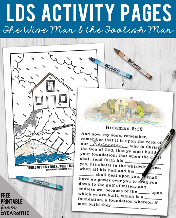 A Year of FHE // Two free pruntables that go with the parable of The Wise Man and the Foolish Man! A coloring page for younger kids and a scripture fill-in for older kids! #lds