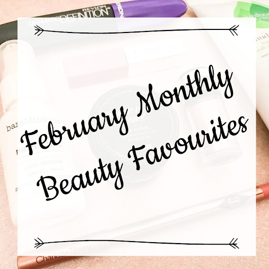 February Monthly Beauty Favourites