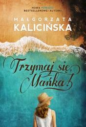 http://lubimyczytac.pl/ksiazka/4804037/trzymaj-sie-manka