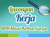 Lowongan Kerja Audit PT. BPR Musi Artha Surya