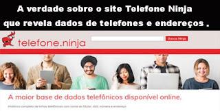 A verdade sobre o site Telefone Ninja