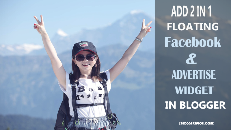 Add 2 in 1 Floating Facebook and Advertise widget in Blog Site