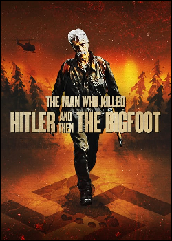 The Man Who Killed Hitler and Then the Bigfoot Dublado