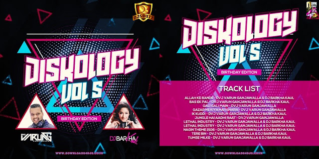 DISKOLOGY VOL.5 – DVJ VARUN GANJAWALLA & DJ BARKHA KAUL