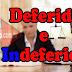 Deferido e Indeferido, qual a diferença?