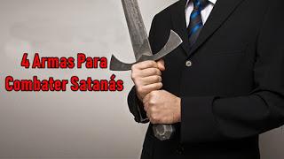 4 Armas Para Combater Satanás