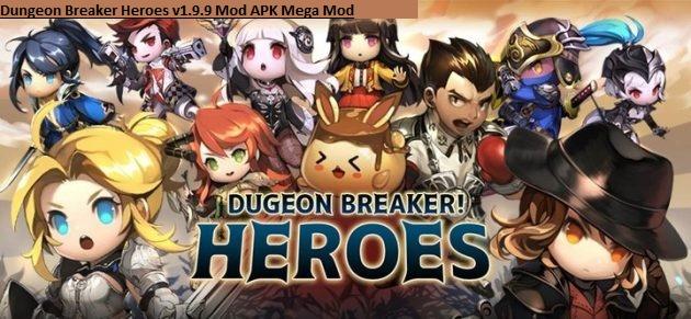Dungeon Breaker Heroes v1.9.9 Mod APK Mega Mod