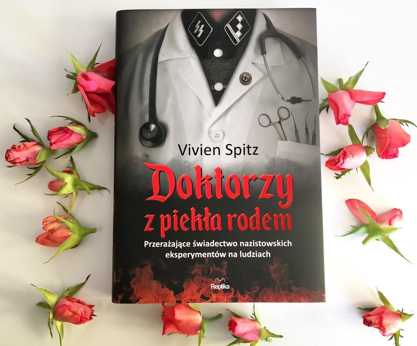 """O książce, która budzi strach. """"Doktorzy z piekła rodem"""" - Vivien Spitz. Recenzja."""