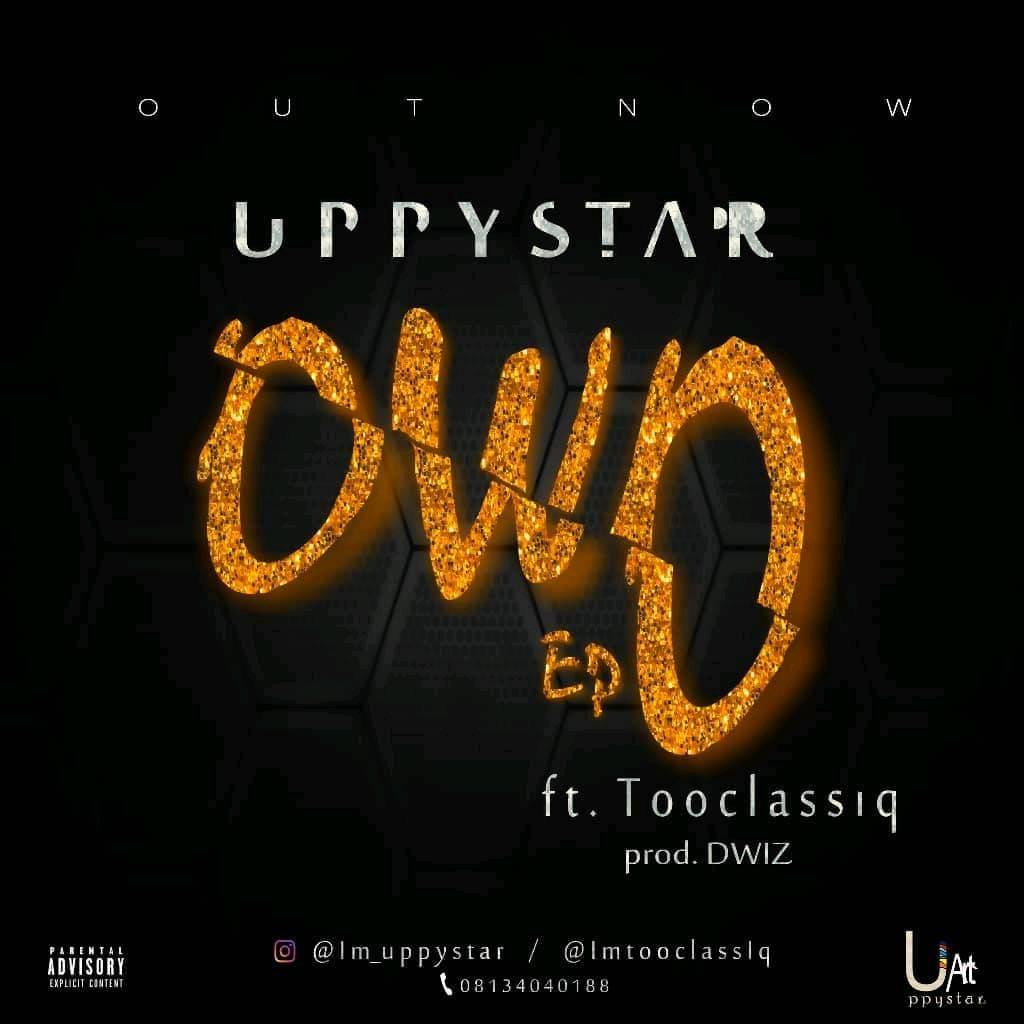Owo Epo is a song by Nigerian singer Uppystar featuring Tooclassiq. It was released on October 19, 2018. The song was produced by Dwiz.